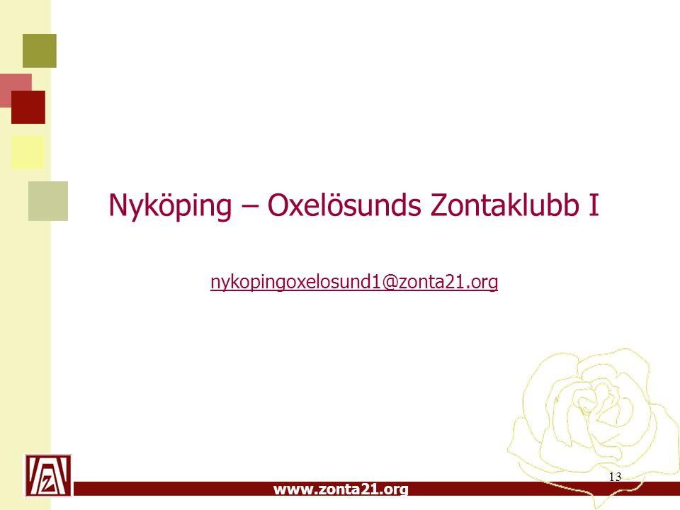 www.zonta21.org Nyköping – Oxelösunds Zontaklubb I nykopingoxelosund1@zonta21.org 13