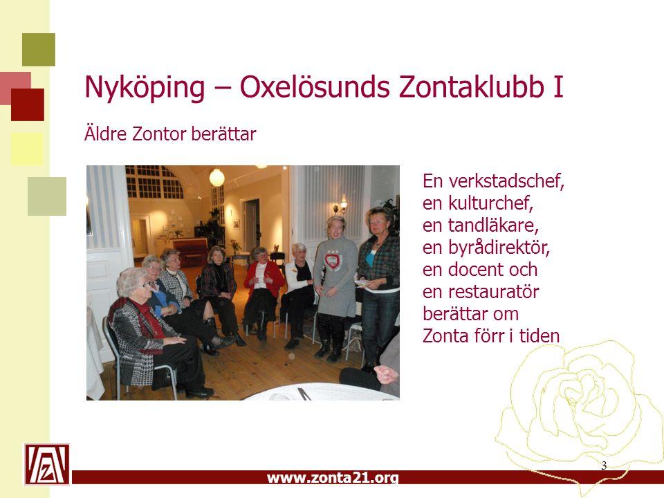 www.zonta21.org Nyköping – Oxelösunds Zontaklubb I Äldre Zontor berättar 3 En verkstadschef, en kulturchef, en tandläkare, en byrådirektör, en docent