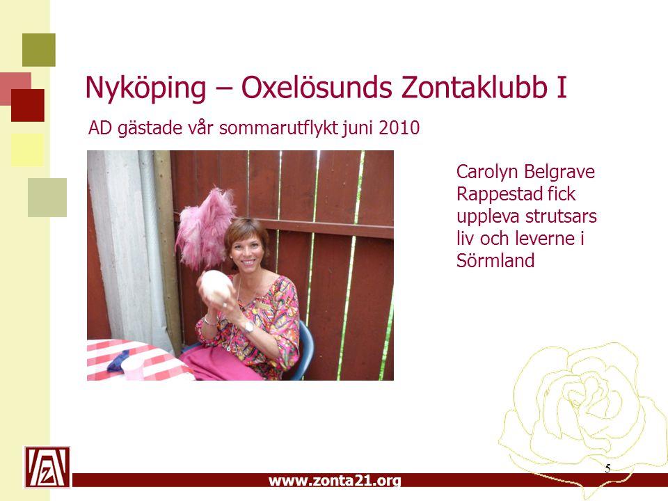 www.zonta21.org Nyköping – Oxelösunds Zontaklubb I 5 AD gästade vår sommarutflykt juni 2010 Carolyn Belgrave Rappestad fick uppleva strutsars liv och