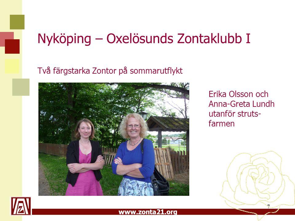 www.zonta21.org Nyköping – Oxelösunds Zontaklubb I Två färgstarka Zontor på sommarutflykt 7 Erika Olsson och Anna-Greta Lundh utanför struts- farmen