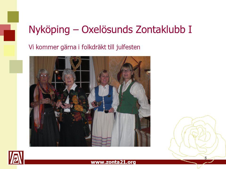 www.zonta21.org Nyköping – Oxelösunds Zontaklubb I Vi kommer gärna i folkdräkt till julfesten 8