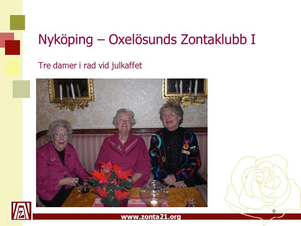 www.zonta21.org Nyköping – Oxelösunds Zontaklubb I Tre damer i rad vid julkaffet 9