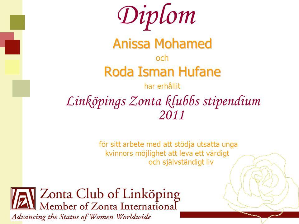 Diplom Anissa Mohamed och Roda Isman Hufane har erhållit Linköpings Zonta klubbs stipendium 2011 för sitt arbete med att stödja utsatta unga kvinnors