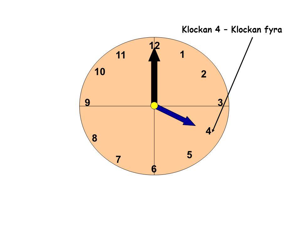 1 2 3 4 5 6 11 10 9 8 7 12 Klockan 5 – Klockan fem