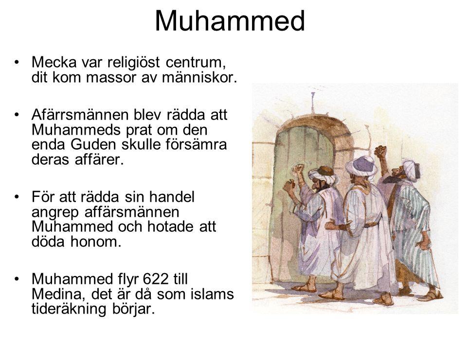 Muhammed Mecka var religiöst centrum, dit kom massor av människor.
