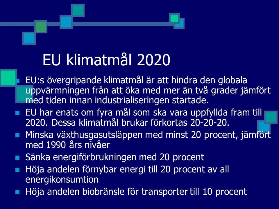 EU klimatmål 2020 EU:s övergripande klimatmål är att hindra den globala uppvärmningen från att öka med mer än två grader jämfört med tiden innan industrialiseringen startade.