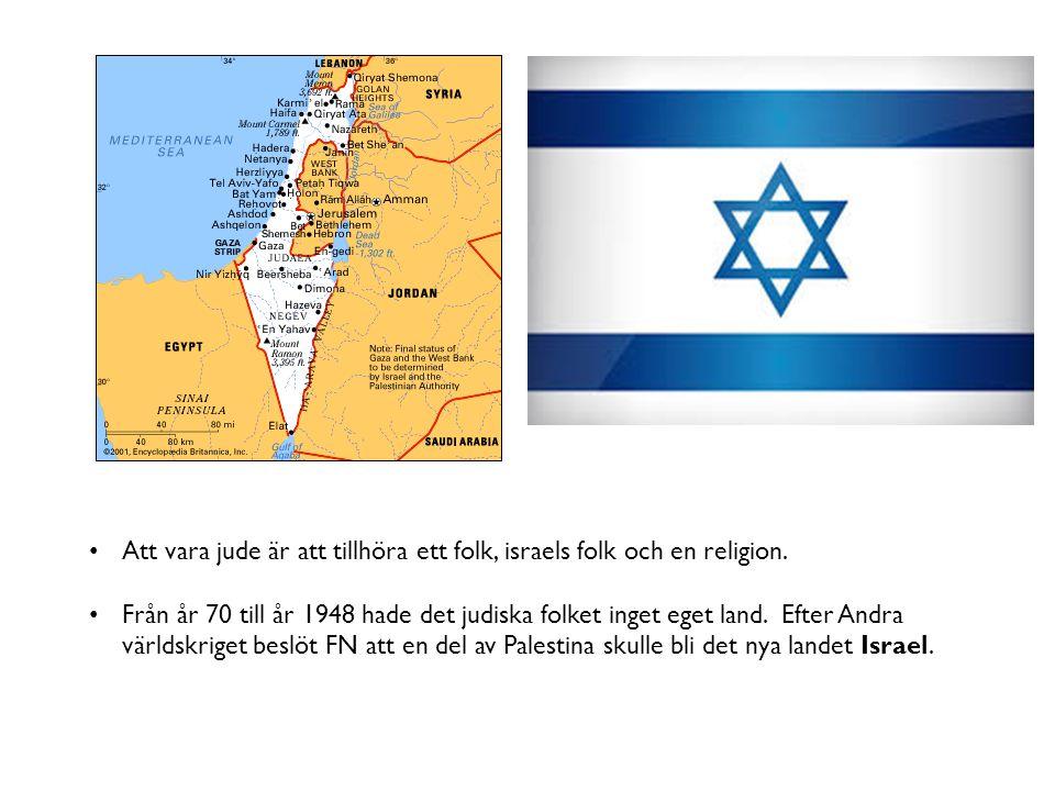 Att vara jude är att tillhöra ett folk, israels folk och en religion. Från år 70 till år 1948 hade det judiska folket inget eget land. Efter Andra vär