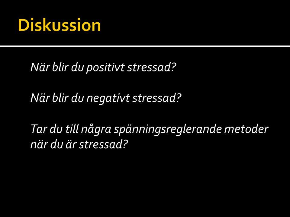 När blir du positivt stressad.När blir du negativt stressad.