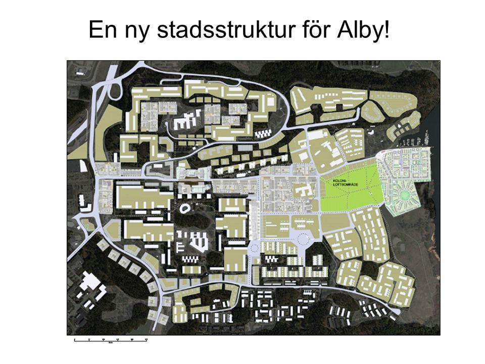 En ny stadsstruktur för Alby!