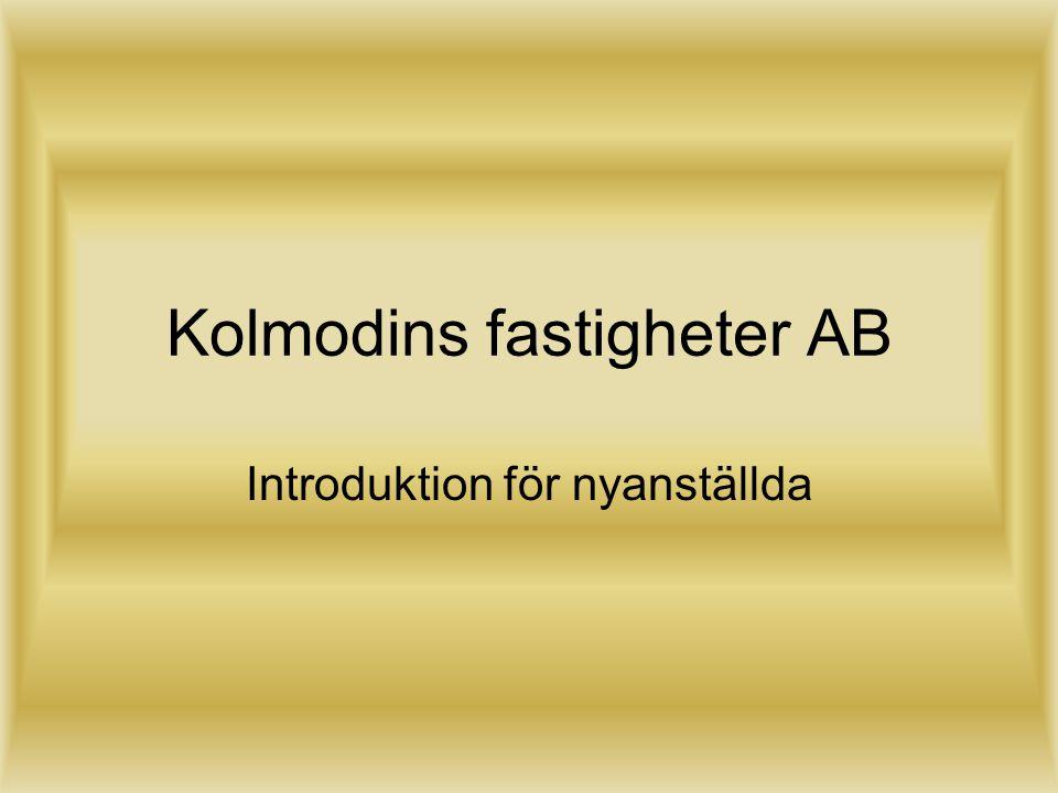 Kolmodins fastigheter AB Introduktion för nyanställda