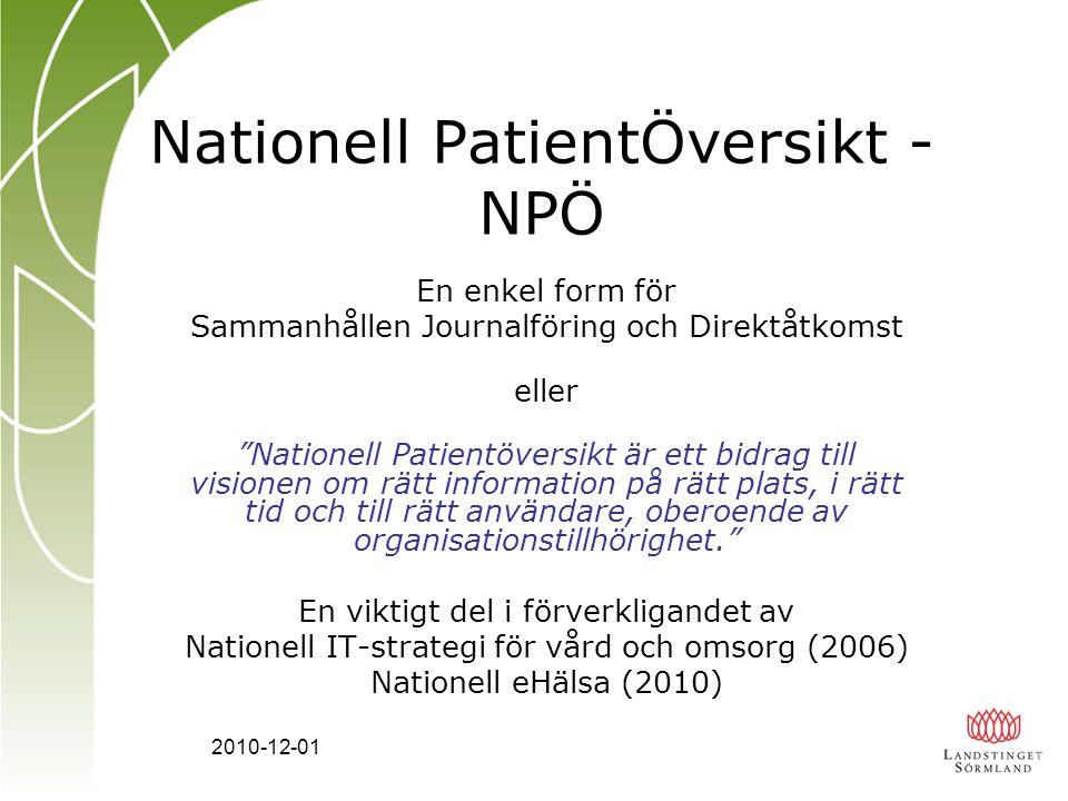 """2010-12-01 Nationell PatientÖversikt - NPÖ En enkel form för Sammanhållen Journalföring och Direktåtkomst eller """"Nationell Patientöversikt är ett bidr"""