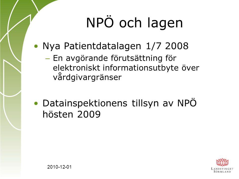 2010-12-01 NPÖ och lagen Nya Patientdatalagen 1/7 2008 – En avgörande förutsättning för elektroniskt informationsutbyte över vårdgivargränser Datainsp