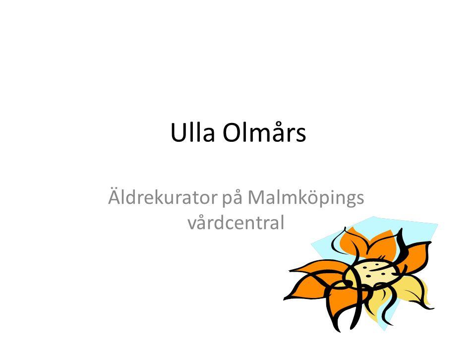Ulla Olmårs Äldrekurator på Malmköpings vårdcentral