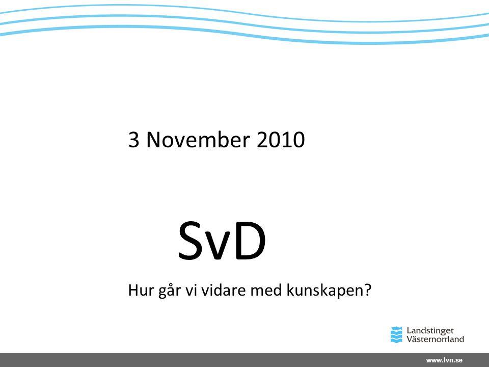 3 November 2010 SvD Hur går vi vidare med kunskapen?