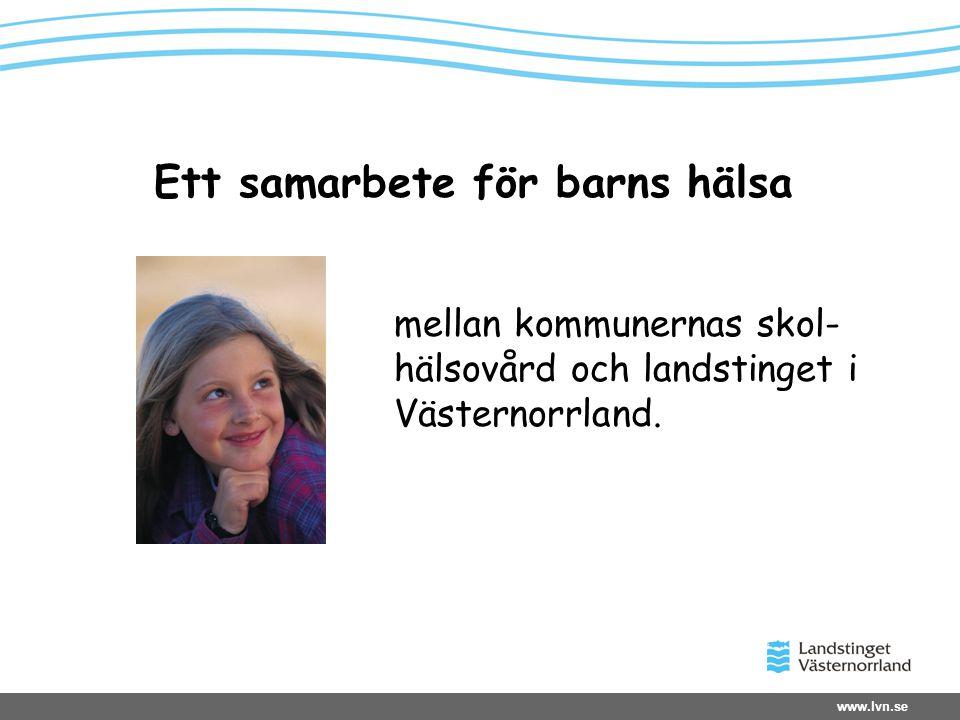 Ett samarbete för barns hälsa mellan kommunernas skol- hälsovård och landstinget i Västernorrland.