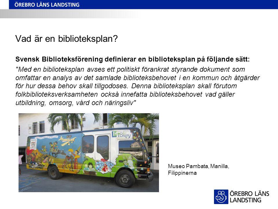 Vad är en biblioteksplan? Svensk Biblioteksförening definierar en biblioteksplan på följande sätt: