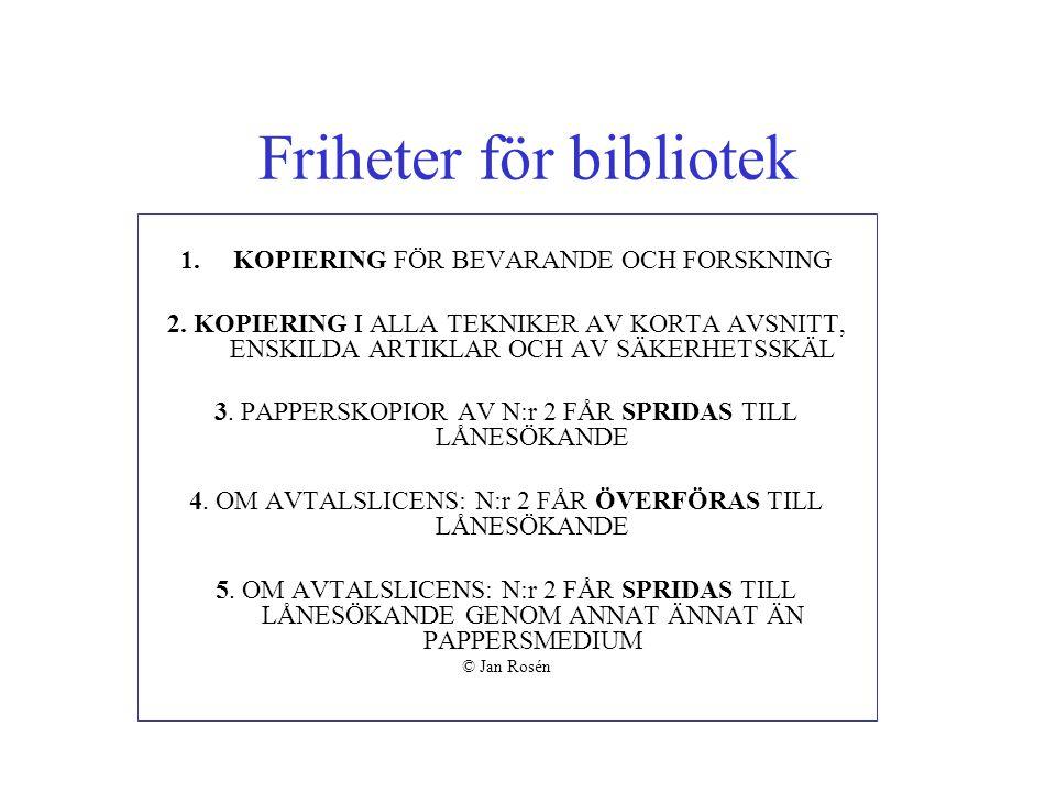 Friheter för bibliotek 1.KOPIERING FÖR BEVARANDE OCH FORSKNING 2.