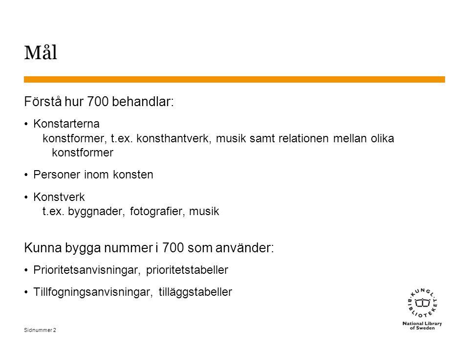 Sidnummer 33 Prioritetstabell (2) - exempel Where earth and heaven touch : the art of birdpainter Lars Jonsson 759.85 Svenska ämnesord: Fåglar i konsten