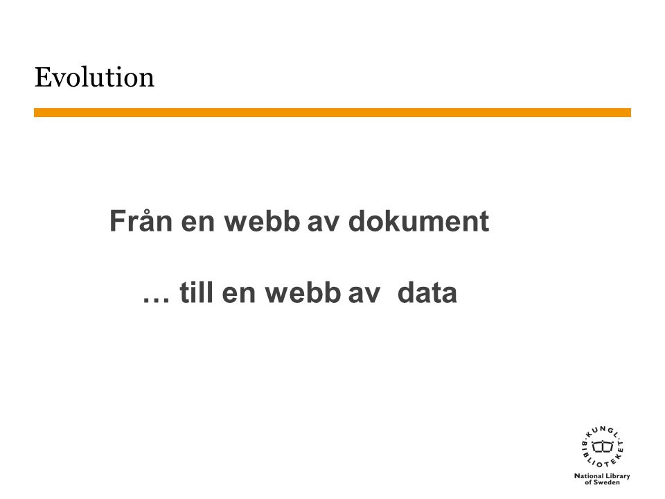 Evolution Från en webb av dokument … till en webb av data