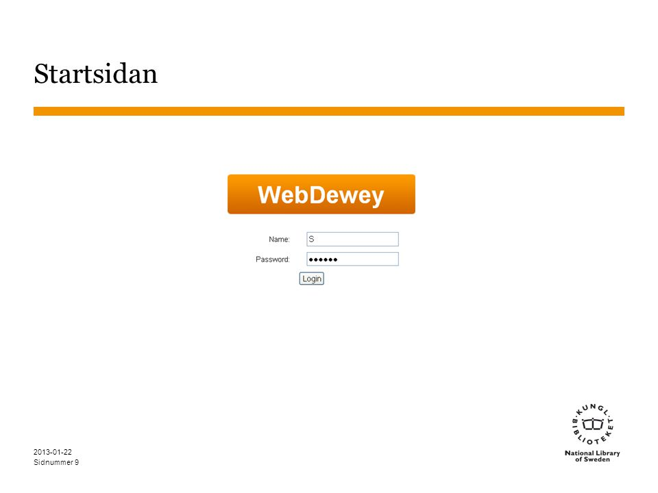 Sidnummer 2013-01-22 10 Sökingångar i WebDewey Bläddra Söka Navigera i hierarkierna