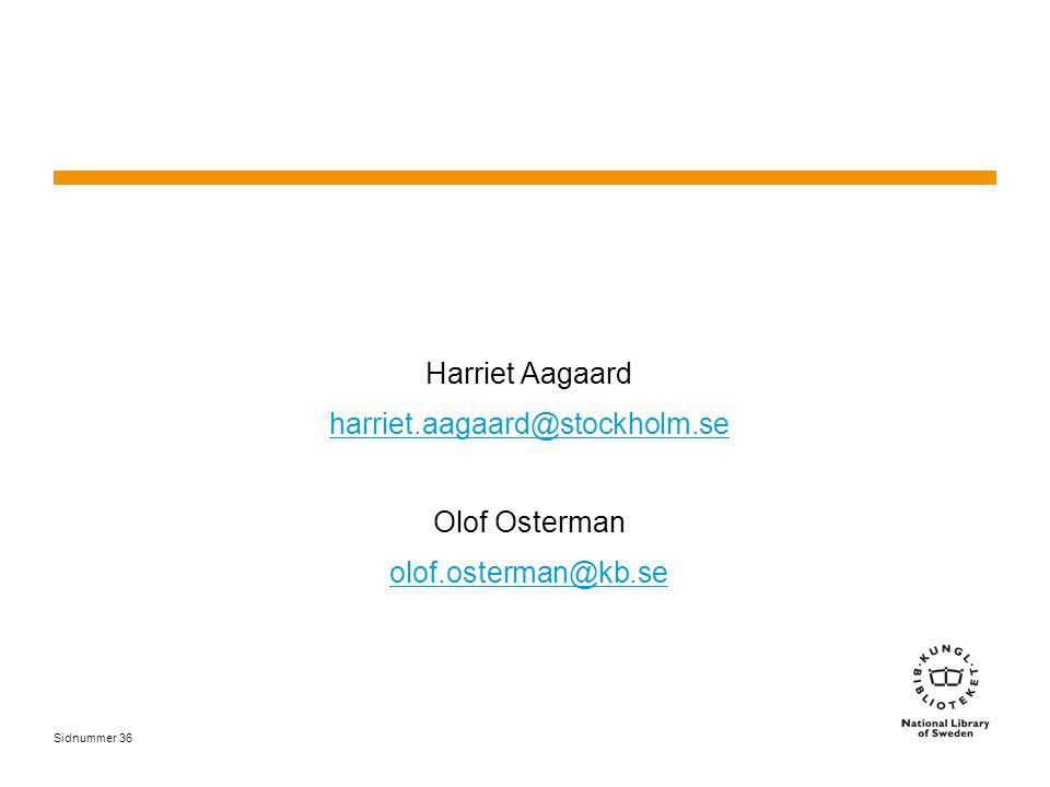Sidnummer Harriet Aagaard harriet.aagaard@stockholm.se Olof Osterman olof.osterman@kb.se 36