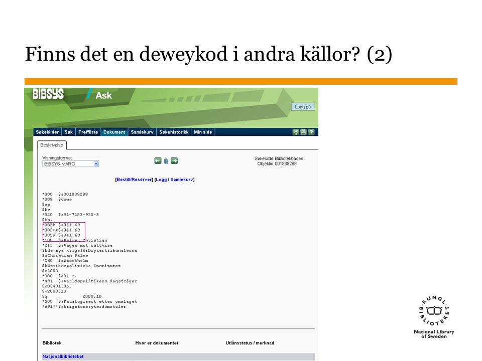 Sidnummer 2013-01-23 18 Finns det en deweykod i andra källor (2)