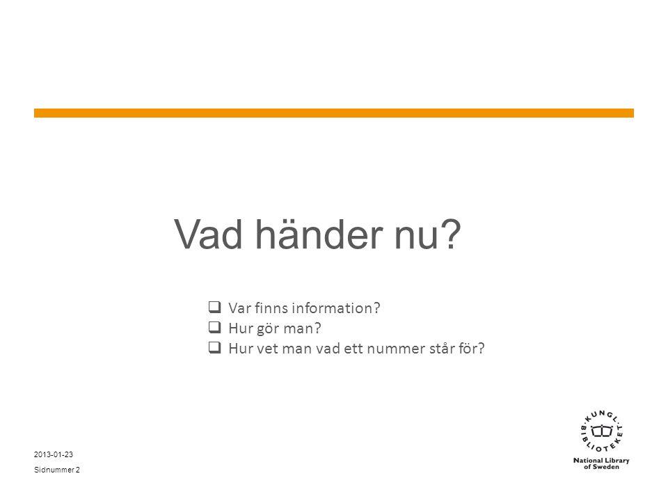 Sidnummer 2013-01-23 23 Anvisningar för Deweykoder i LIBRIS Acceptera utländska biblioteks koder Acceptera svenska biblioteks koder, skicka cxz-meddelande om ni ändrar Bygg ut den befintliga deweykoden om ni vill ha en längre kod Rekommendation: en kod per post Eventuella ytterligare koder i fält 083 För mer information, se DDK i VerktygslådanDDK i Verktygslådan
