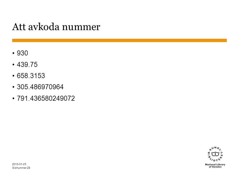 Sidnummer 2013-01-23 26 Att avkoda nummer 930 439.75 658.3153 305.486970964 791.436580249072