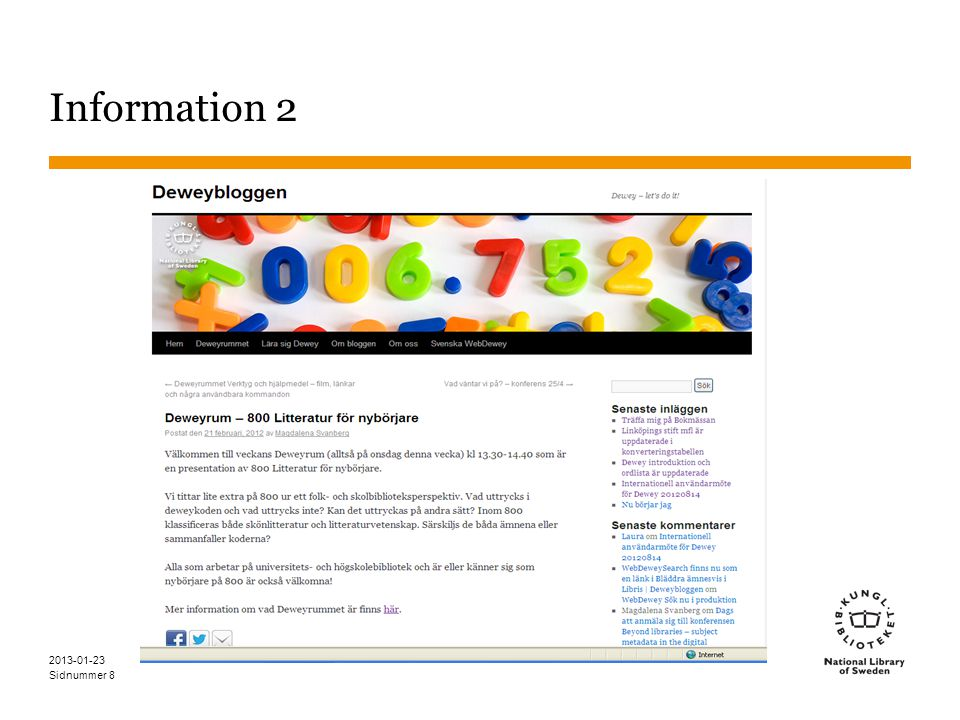 Sidnummer Kontakt 2013-01-23 39 harriet.aagaard@kb.se 010-7093612 dewey@kb.se