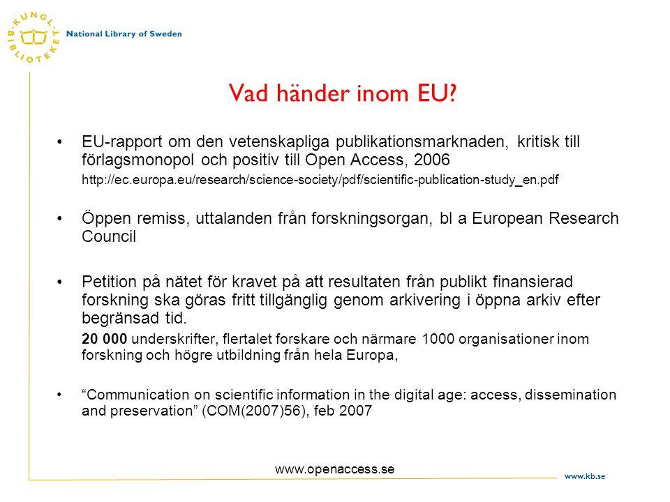 www.kb.se www.openaccess.se Vad händer inom EU.