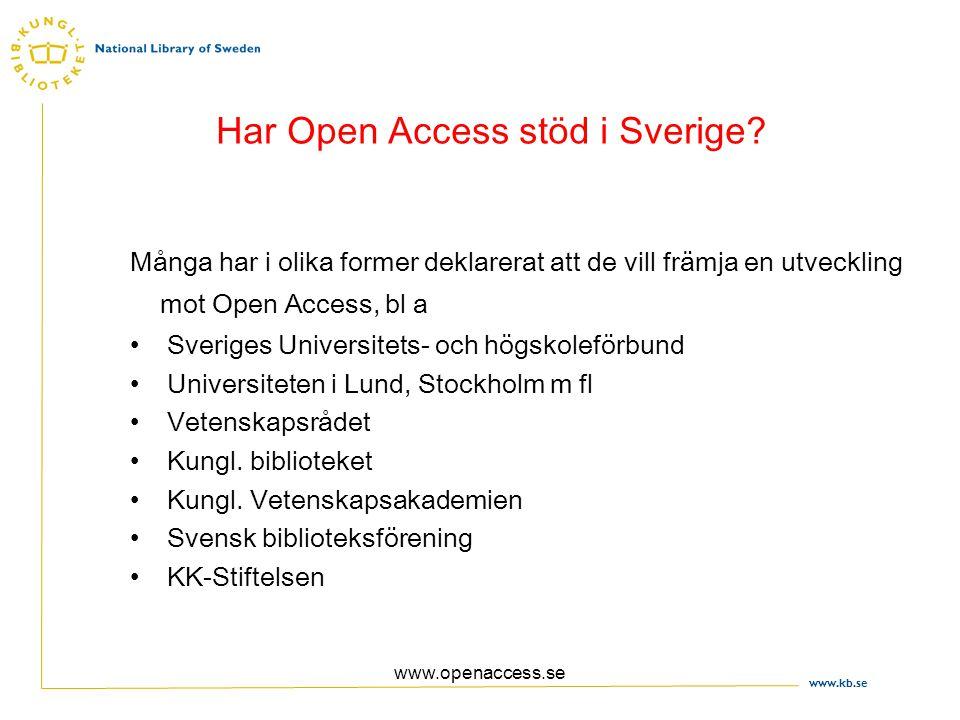 www.kb.se www.openaccess.se Har Open Access stöd i Sverige.