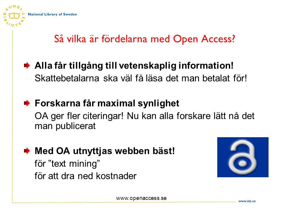 www.kb.se www.openaccess.se Behövs vetenskaplig information utanför högskolan.