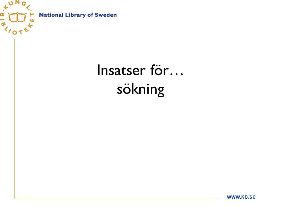 www.kb.se Insatser för… sökning