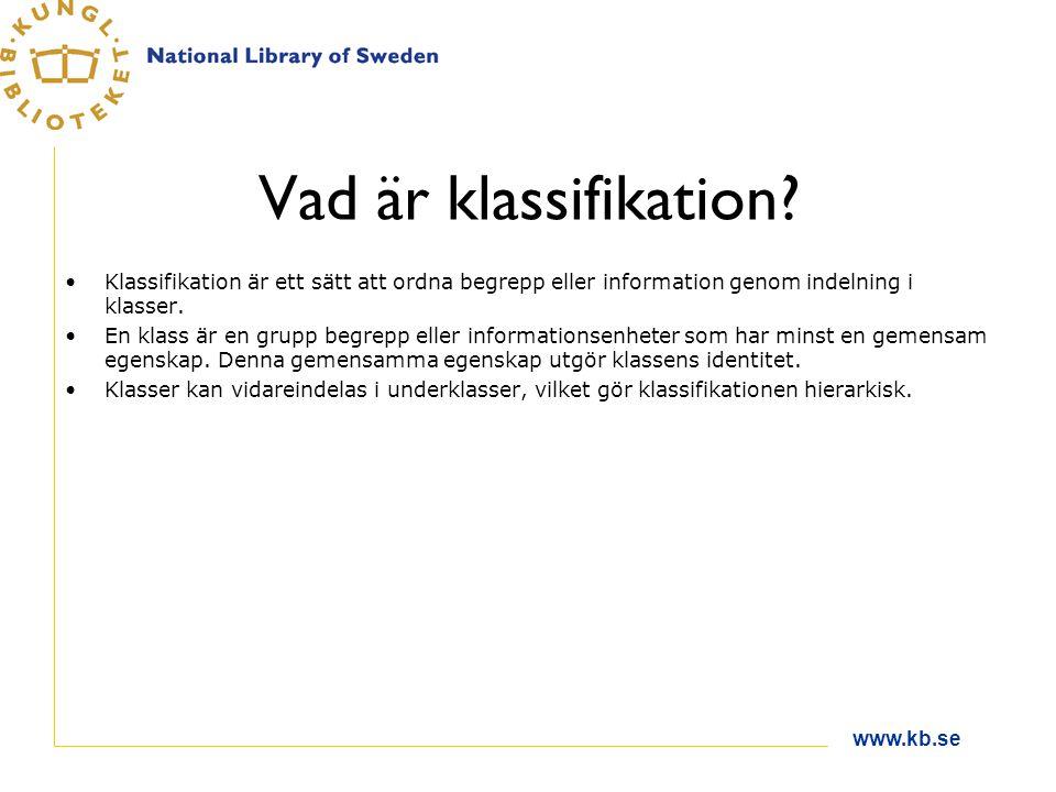 www.kb.se Vad är klassifikation.