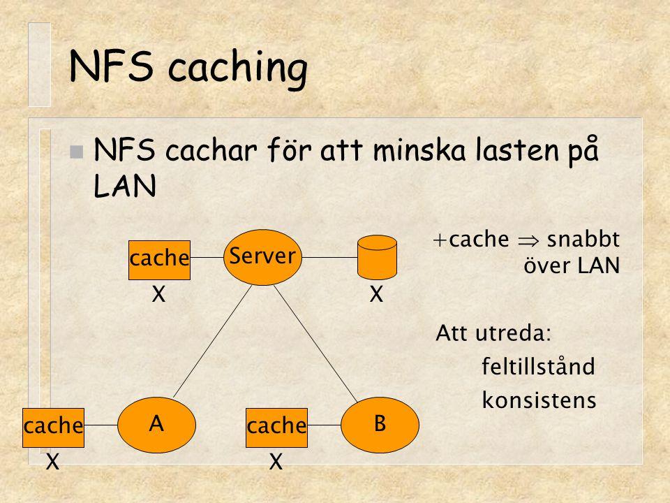 AFS funktioner n Callbacks: Servern håller reda på vem som har en kopia av en fil.