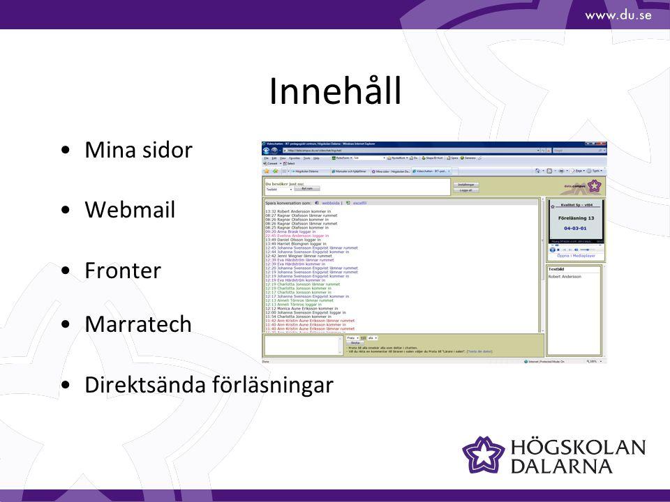 Innehåll Mina sidor Webmail Fronter Marratech Direktsända förläsningar