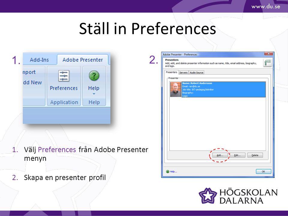 Spela in ljud och synkronisera 1.Välj Record Audio från Adobe Presenter menyn 2.Ställ in mikrofonens nivå 3.Påbörja inspelning 4.Klicka på Next för att gå till nästa sida i presentationen 1.