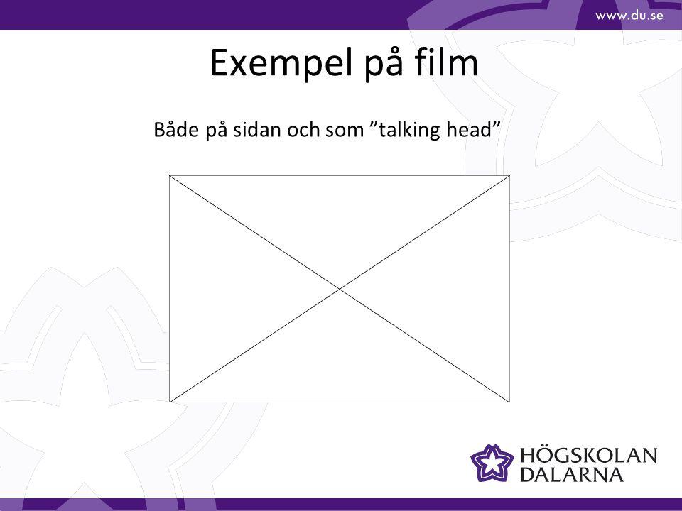 Exempel på film Både på sidan och som talking head
