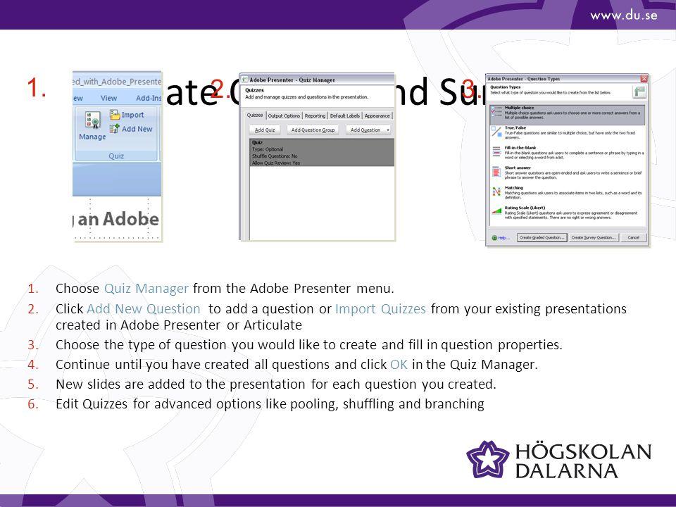 Customize Presentations 1.Choose Presentation Settings from the Adobe Presenter menu.