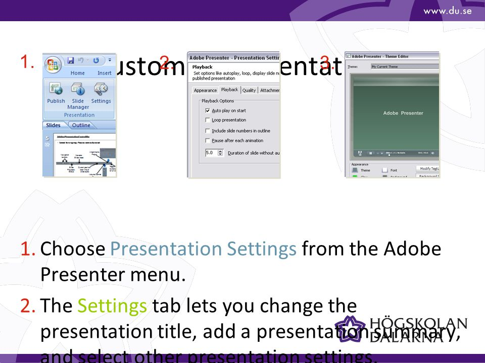 Publish Presentations 1.Choose Publish from the Adobe Presenter menu.