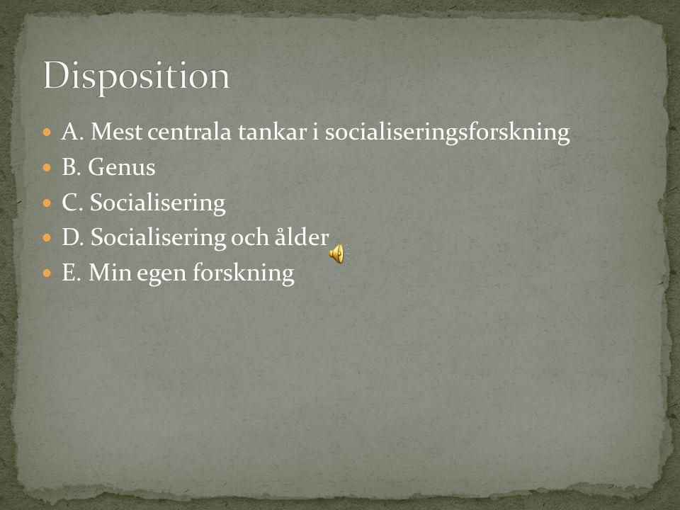 A. Mest centrala tankar i socialiseringsforskning B.