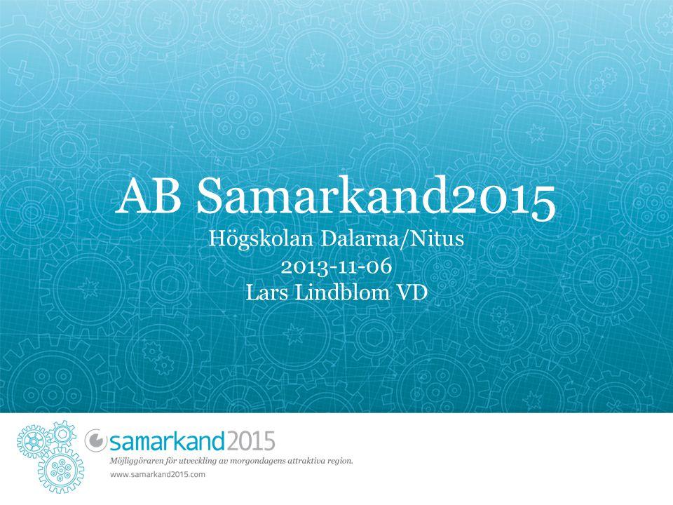 AB Samarkand2015 Högskolan Dalarna/Nitus 2013-11-06 Lars Lindblom VD