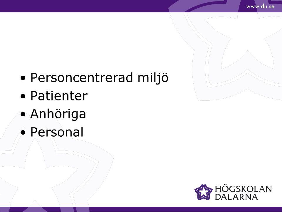 Personcentrerad miljö Patienter Anhöriga Personal