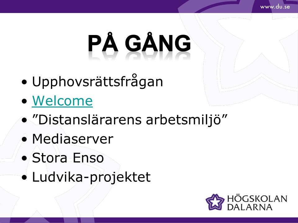 """Upphovsrättsfrågan Welcome """"Distanslärarens arbetsmiljö"""" Mediaserver Stora Enso Ludvika-projektet"""