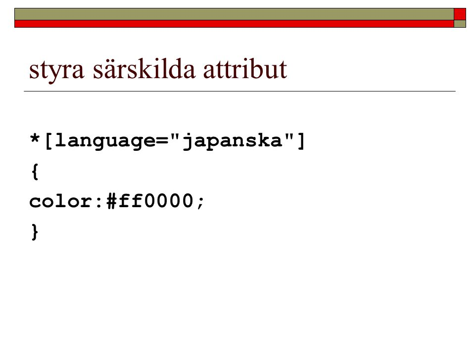 styra särskilda attribut *[language=