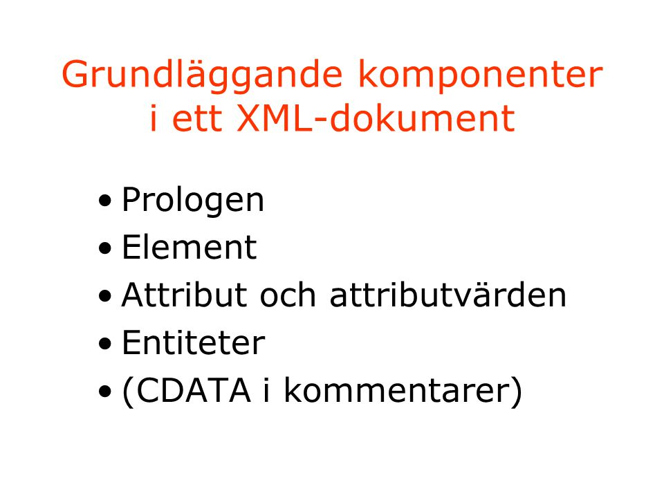 Ett XML- dokument kan vara välformat eller giltigt