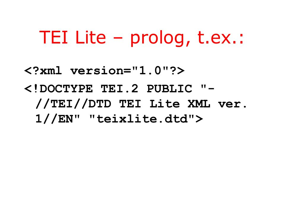 TEI Lite – prolog, t.ex.: