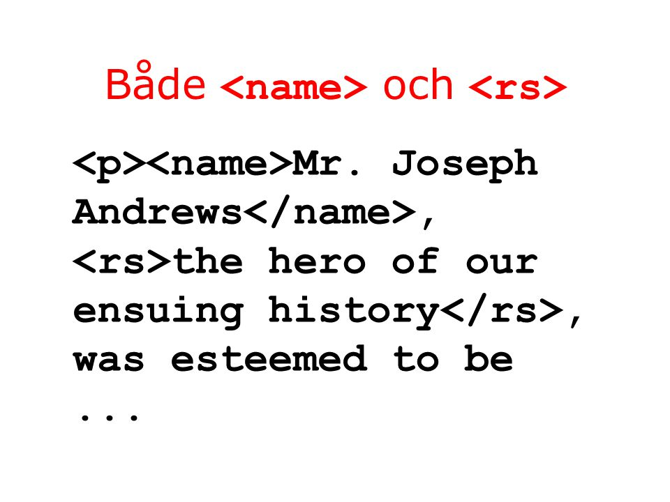 Både och Mr. Joseph Andrews, the hero of our ensuing history, was esteemed to be...