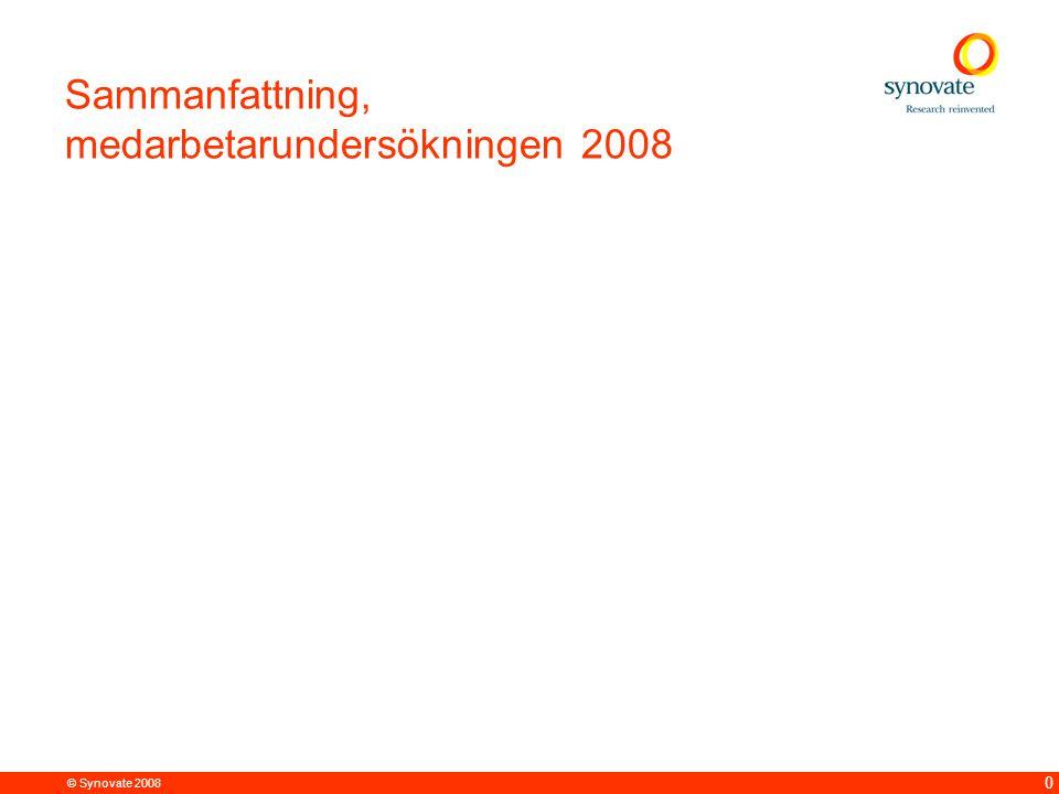 © Synovate 2008 0 Sammanfattning, medarbetarundersökningen 2008