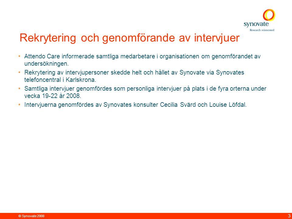 © Synovate 2008 3 Rekrytering och genomförande av intervjuer Attendo Care informerade samtliga medarbetare i organisationen om genomförandet av unders